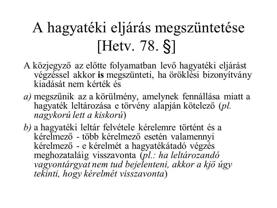 A hagyatéki eljárás megszüntetése [Hetv. 78. §]